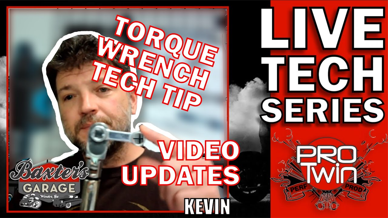 How To Torque Wrench Tech - Video Updates - Kevin Baxter - Pro Twin Performance