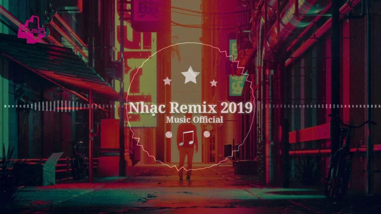 Nhạc Remix Gái Xinh Cực Khủng 2019 – Để Em Rời Xa Remix | Music Official