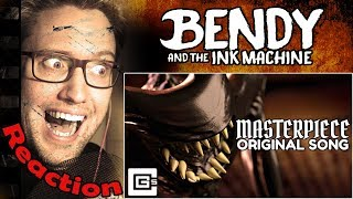 """BENDY AND THE INK MACHINE Song - """"Masterpiece"""" (ft. B-Slick) by CG5 REACTION!"""
