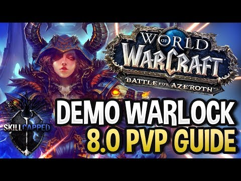 GET STARTED: Demonology Warlock BfA 8.0 PvP Talents, Azerite Traits and Damage Guide