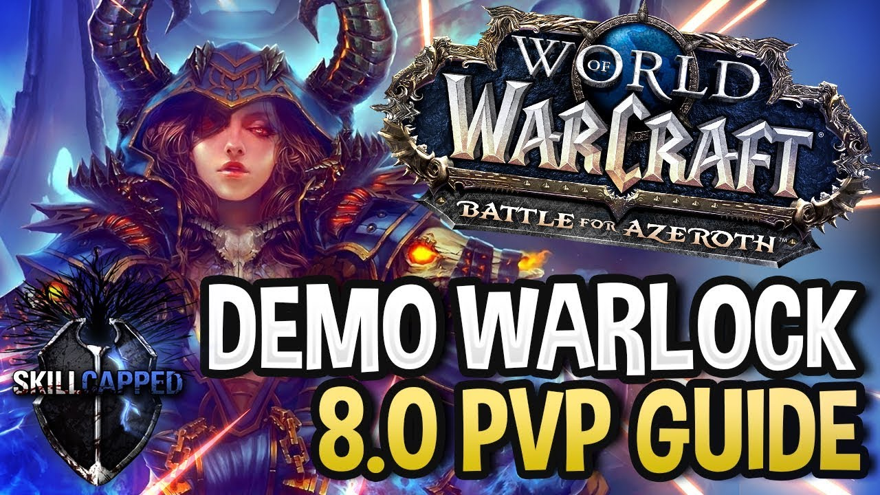 GET STARTED: Demonology Warlock BfA 8 0 PvP Talents, Azerite Traits and  Damage Guide