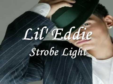 Lil' Eddie - Strobe Light W/Lyrics