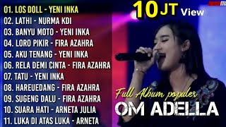 Download lagu OM ADELLA Full Album 2020 Loss doll - Lathi Yeni Inka Fira Azahra