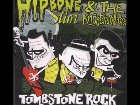 Hipbone Slim & The Kneetremblers - Tombstone Rock