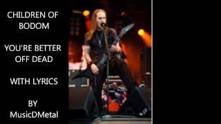 Children Of Bodom - You're Better Off Dead - Lyrics