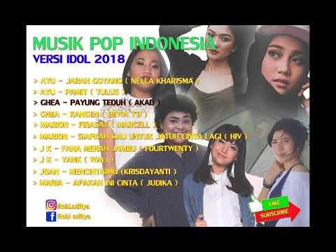 Lagu Pop Indonesia Versi Idol 2018 - ( Ayu, Ghea, Marion, JK, Joan, Maria )