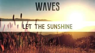 Martini Monroe & Steve Moralezz - Let The Sunshine (Waves Remix)