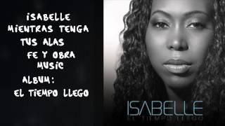 """Isabelle -""""Mientras Tenga Tus Alas"""" Video oficial de letras"""