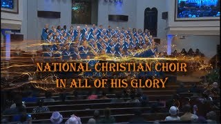 NATIONAL CHRISTIAN CHOIR  - IN ALL OF HIS GLORY