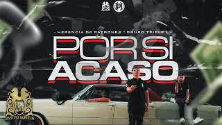Herencia de Patrones - Por Si Acaso ft. Grupo Triple L [Official Video]