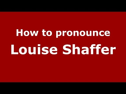 How to pronounce Louise Shaffer American EnglishUS   PronounceNames.com