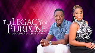 The Legacy Of Purpose - Ep. 09