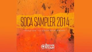 DJ Private Ryan   Soca Sampler 2014 [2014 TRINIDAD CARNIVAL SOCA MIX DOWNLOAD]