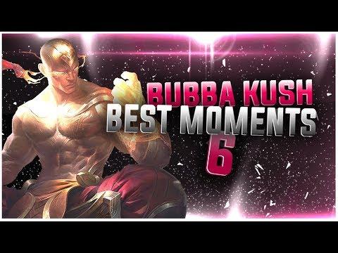 Bubba Kush - Best Moments #6
