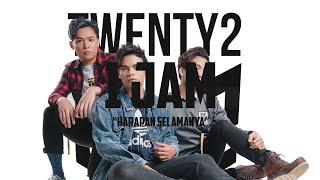 Twenty2 - Selamanya ( VERSI 1 JAM )