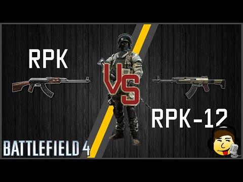 [BF4] Weapon Duel - RPK (74M) VS RPK-12 - Same Name, Same Gun?