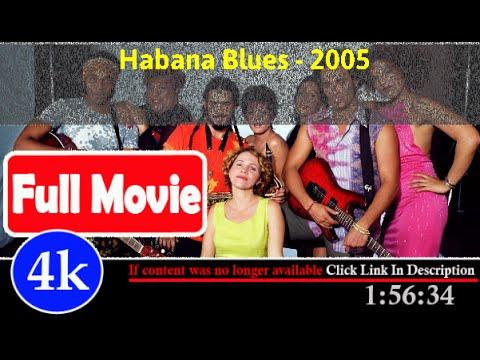 [ [*FuII*] ]- Habana Blues (2005) [OnlineMovie]