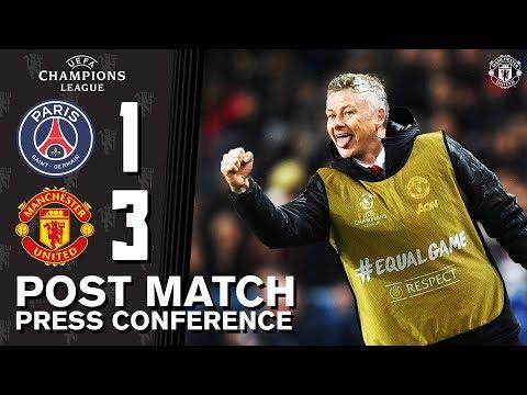 Post Match Press Conference | PSG 1-3 Manchester United | Ole Gunnar Solskjaer