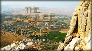 Miracles of Jesus in the Galilee
