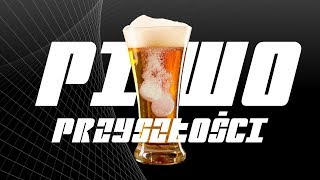 Piwo przyszłości - jakie będzie?