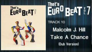 Malcolm J. Hill - Take A Chance (Dub Version) That
