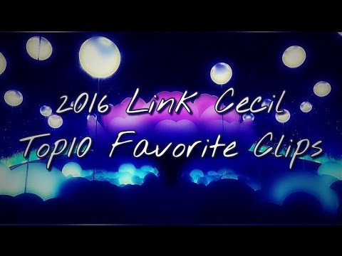 Link Cecil Top10 Favorite Clips 2016