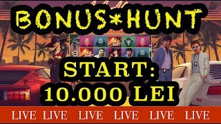 LIVE CASINO - BONUS HUNT - START: 10.000 LEI
