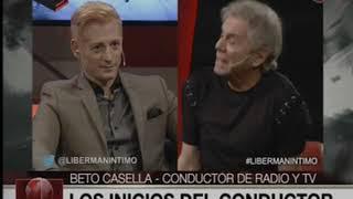 Canal 26 -Liberman Intimo - Exclusiva entrevista a Beto Casella
