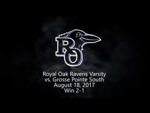 Royal Oak Ravens Varsity Boys Soccer vs  GP South 8/18/17