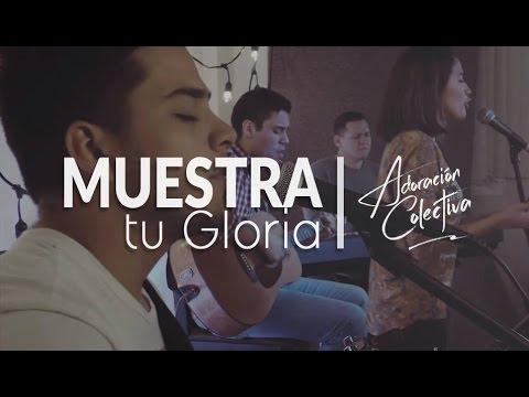 Show me your glory / Jesus Culture  / Muestra tu gloria Cover en español / Adoración Colectiva