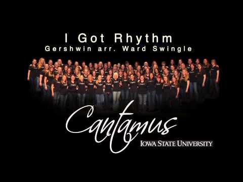 Iowa State - Cantamus - I Got Rhythm (Gershwin arr. Ward Swingle)