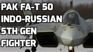 Sukhoi PAK FA-T 50:5th Gen fighter of INDIA & RUSSIA-Why it scares everyone?