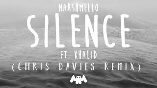 Marshmello ft. Khalid - Silence (Chris Davies Remix)