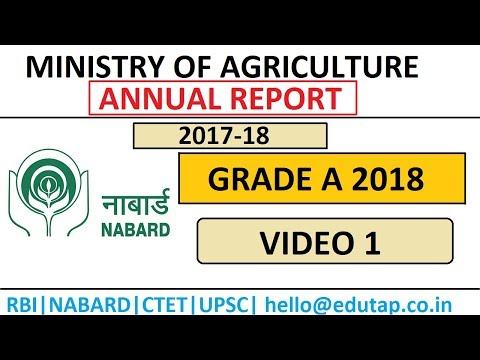 Ministry of Agriculture Annual Report 2017-18 - Video 1 - NABARD Grade A 2018