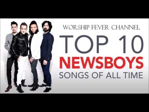 Top 10 Newsboys Songs