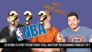 2018 NBA Playoff predictions!!! FULL MATCHUP BREAKDOWNS Bpodcast EP:1