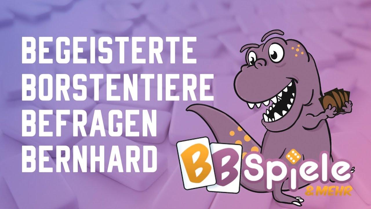 Begeisterte Borstentiere befragen Bernhard von BB Spiele
