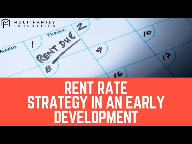 Rent Rate Strategy in an Early Development