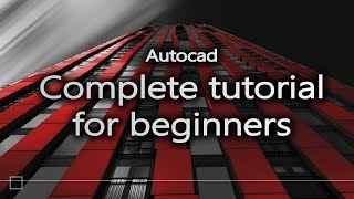 Autocad - Complete Tutorial For Beginners Full Tutorial 1h40m