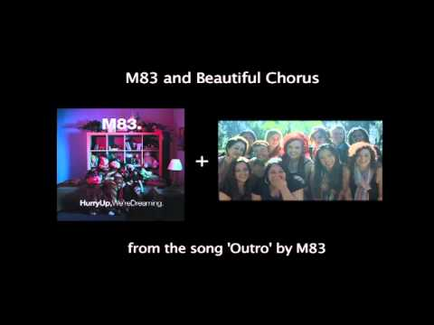 M83 - 'Outro' plus Beautiful Chorus