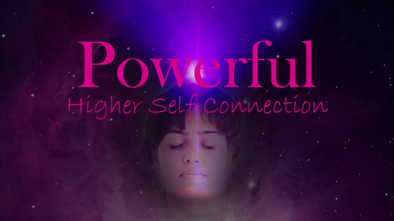 A Powerful Connection with Your Higher Self ~ Guided ...