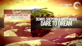 Dennis Sheperd & Katty Heath - Dare To Dream (Club Mix) FULL A Tribute To Life/RNM