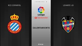 Calentamiento RCD Espanyol vs Levante UD