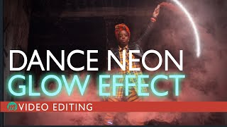 Dance Neon Glow Effect - video editing