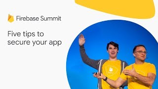 Five tips to secure your app (Firebase Summit 2018)