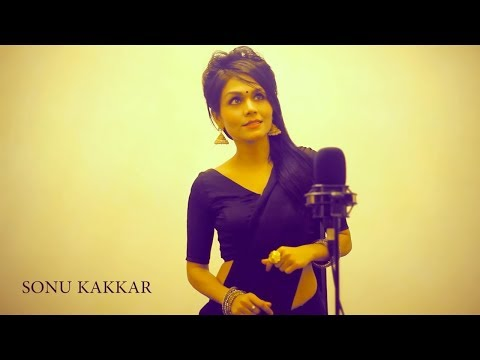 Enna Sona - Sonu Kakkar | Female Version |...