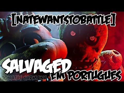 FNAF Song: Salvaged em Português NateWantsToBattle tribute