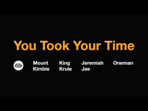 You Took Your Time feat. King Krule (Oneman Remix feat. Jeremiah Jae)