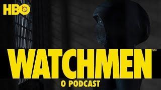 Watchmen: O Podcast |  Vem Discutir o Episódio 1