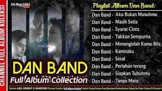 DAN BAND Full Album AKU BUKAN MUSUHMU Koleksi Terbaik dan populer